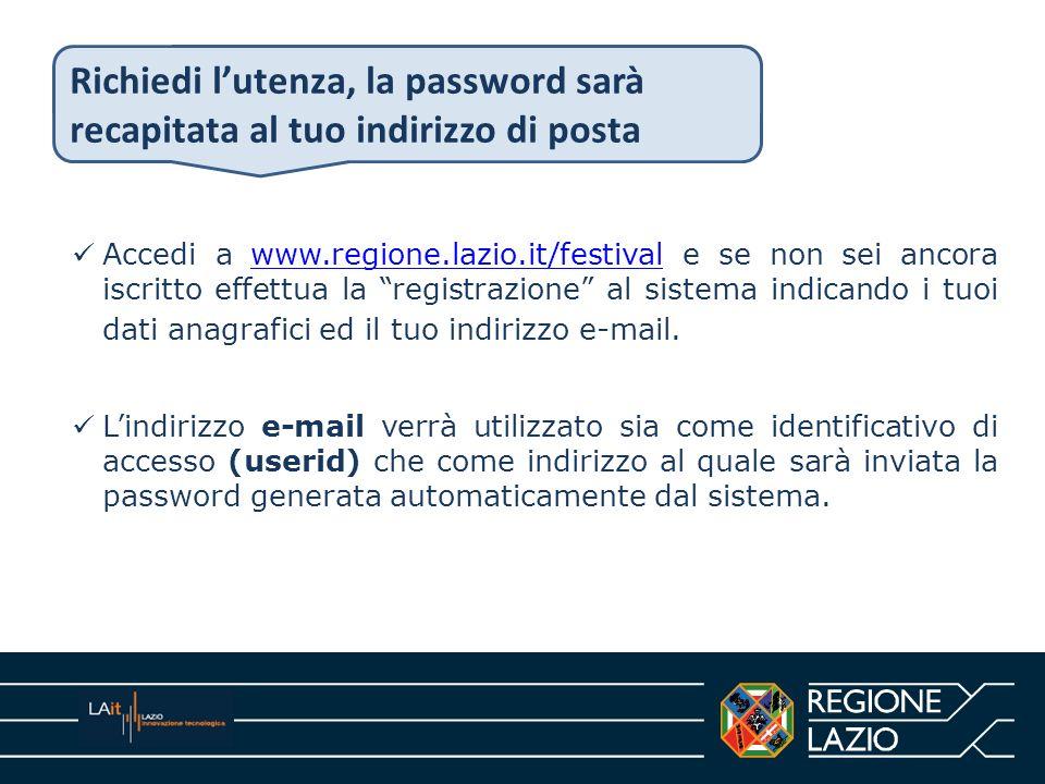 Richiedi l'utenza, la password sarà recapitata al tuo indirizzo di posta