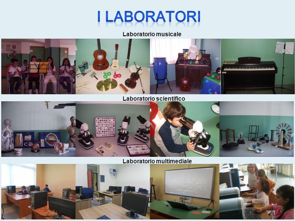 I laboratori Laboratorio musicale Laboratorio scientifico