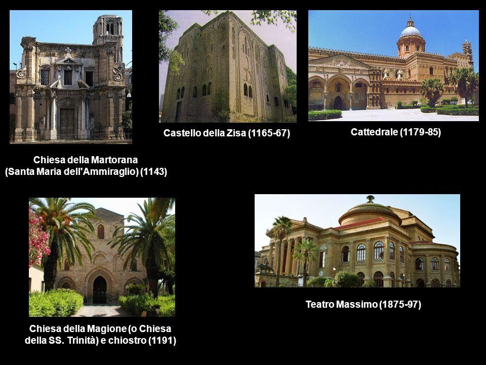 Castello della Zisa (1165-67) Cattedrale (1179-85)