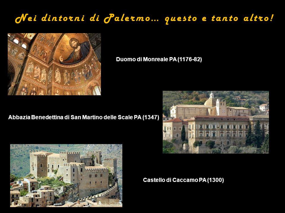 Nei dintorni di Palermo… questo e tanto altro!