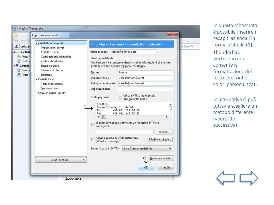 In questa schermata è possibile inserire i recapiti aziendali in forma testuale (1).