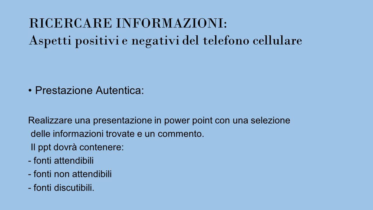 RICERCARE INFORMAZIONI: Aspetti positivi e negativi del telefono cellulare