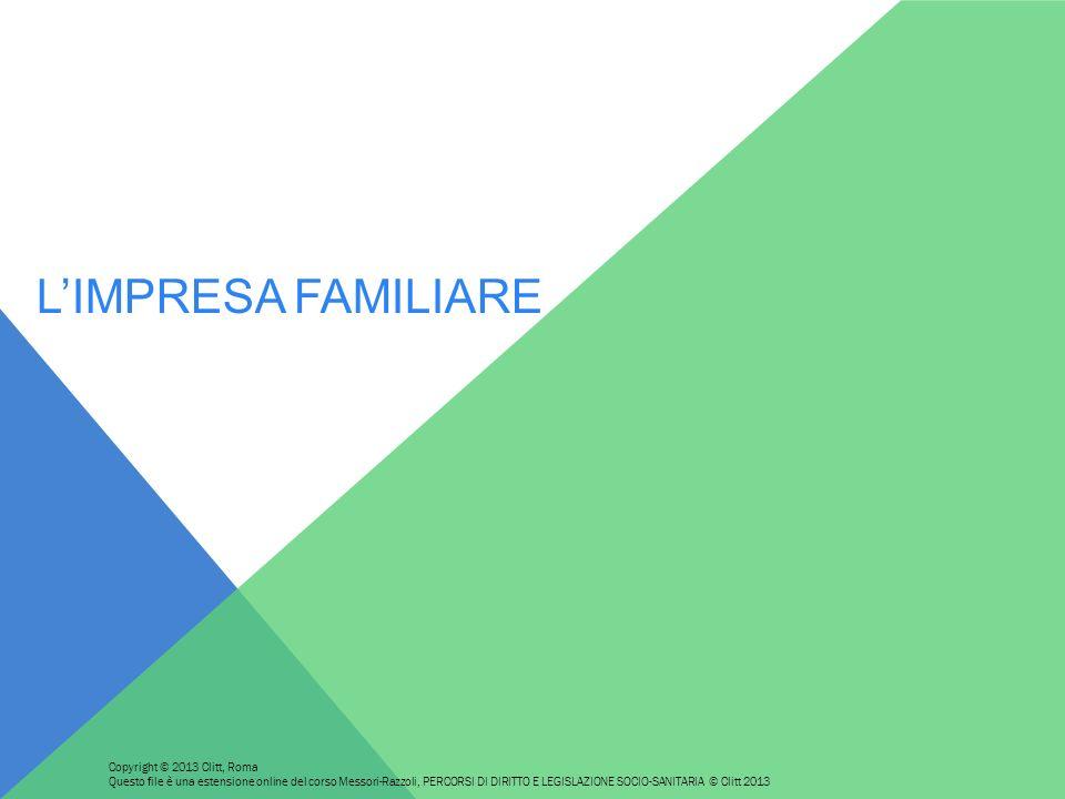 L'IMPRESA FAMILIARE Copyright © 2013 Clitt, Roma