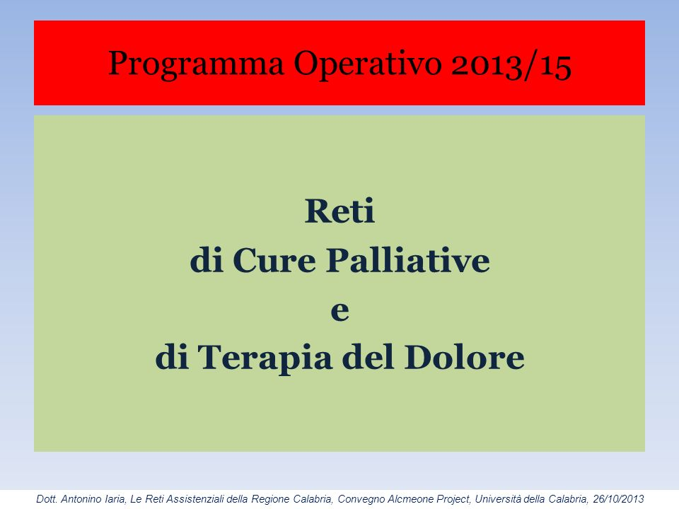 Reti di Cure Palliative e di Terapia del Dolore