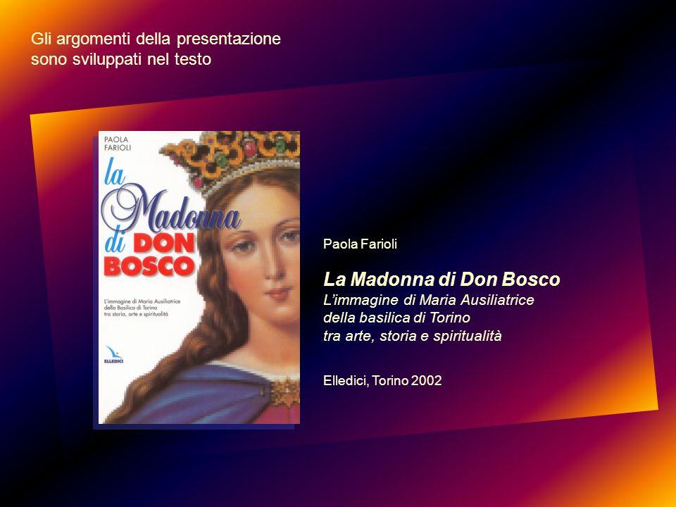 La Madonna di Don Bosco Gli argomenti della presentazione