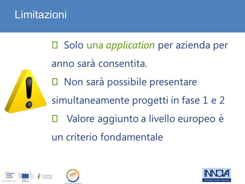 Limitazioni  Solo una application per azienda per anno sarà consentita.  Non sarà possibile presentare simultaneamente progetti in fase 1 e 2.
