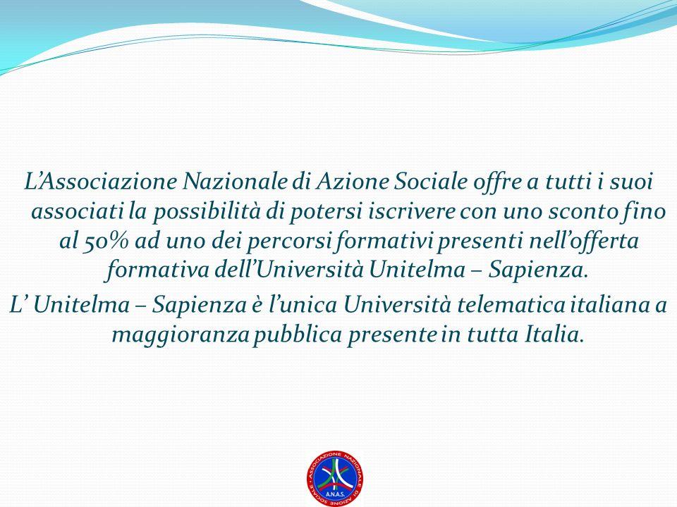 L'Associazione Nazionale di Azione Sociale offre a tutti i suoi associati la possibilità di potersi iscrivere con uno sconto fino al 50% ad uno dei percorsi formativi presenti nell'offerta formativa dell'Università Unitelma – Sapienza.