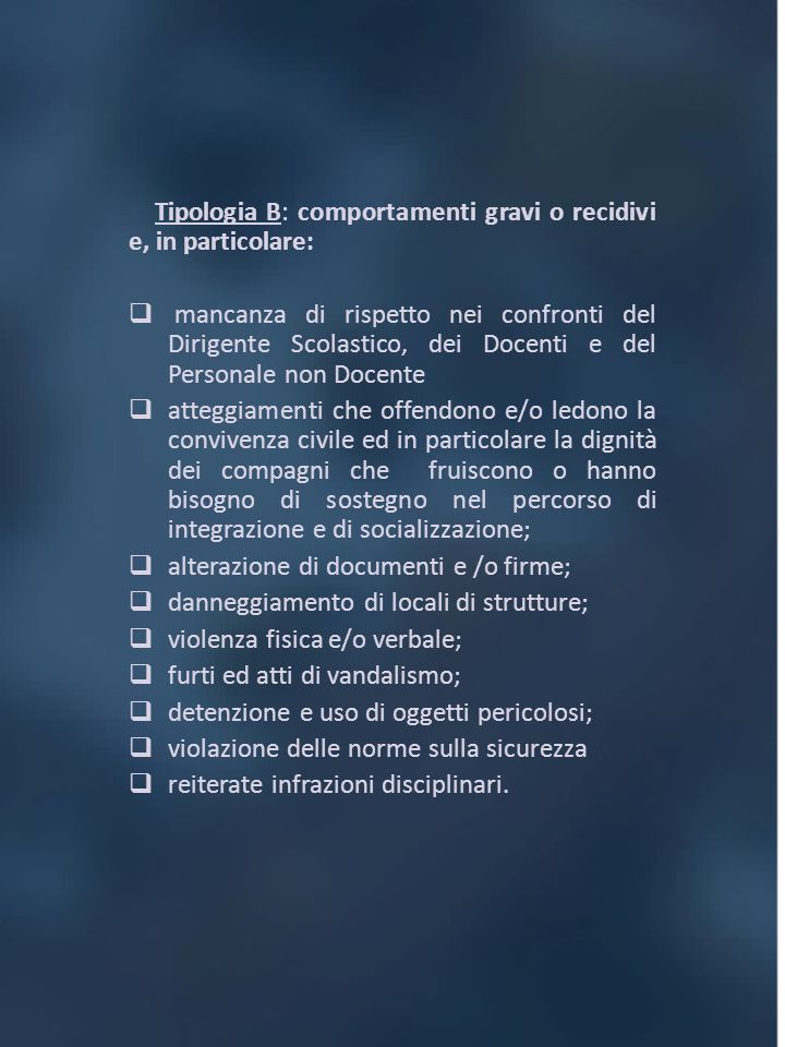 Tipologia B: comportamenti gravi o recidivi e, in particolare: