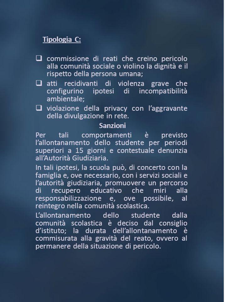 Tipologia C: commissione di reati che creino pericolo alla comunità sociale o violino la dignità e il rispetto della persona umana;
