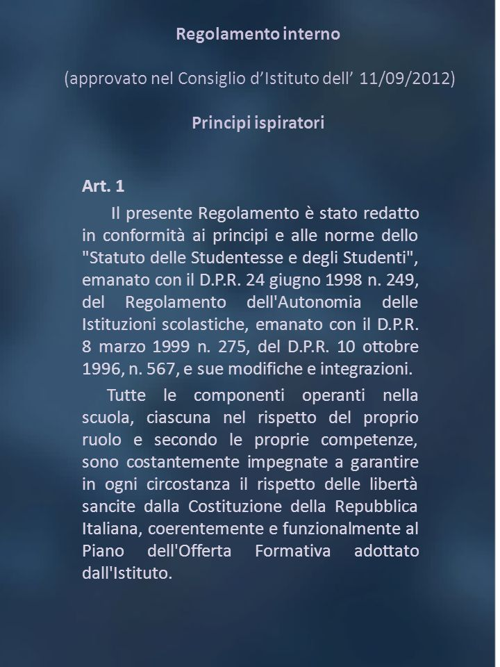 Regolamento interno (approvato nel Consiglio d'Istituto dell' 11/09/2012) Principi ispiratori