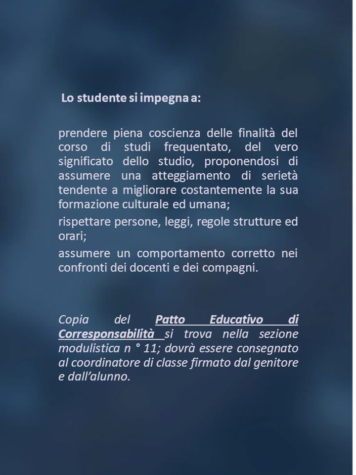Lo studente si impegna a: