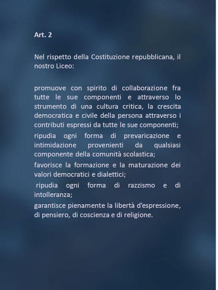 Art. 2 Nel rispetto della Costituzione repubblicana, il nostro Liceo:
