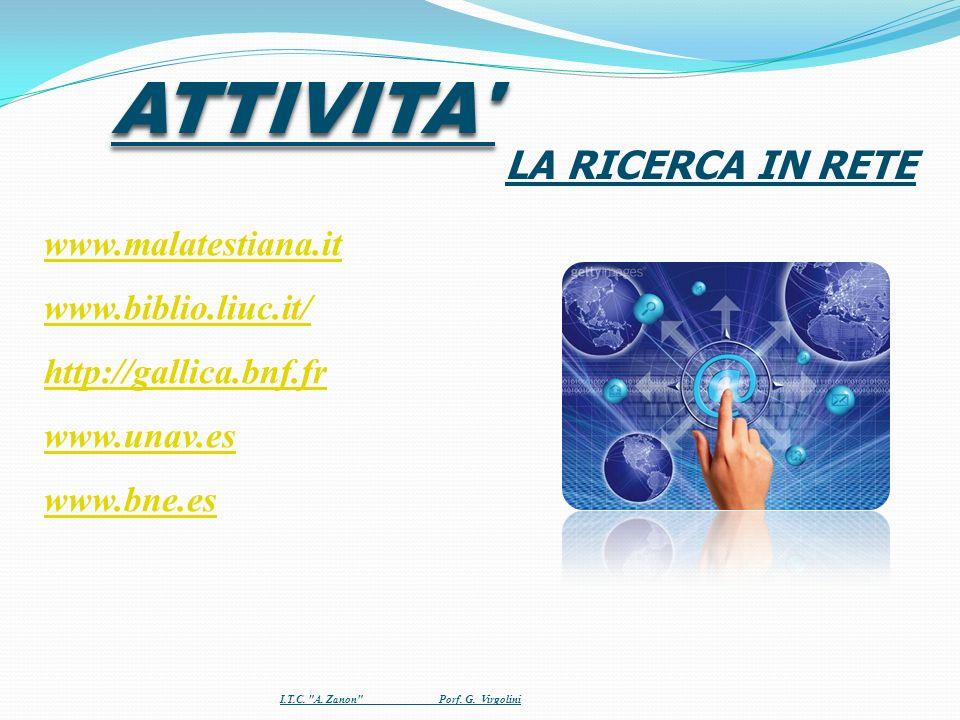 ATTIVITA LA RICERCA IN RETE www.malatestiana.it www.biblio.liuc.it/