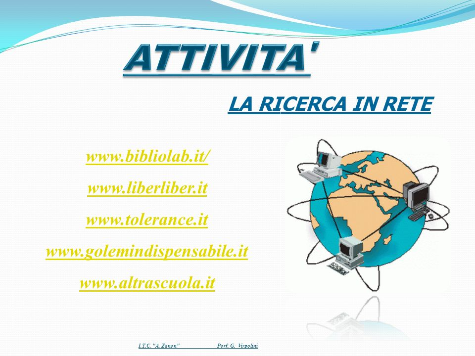 ATTIVITA LA RICERCA IN RETE www.bibliolab.it/ www.liberliber.it