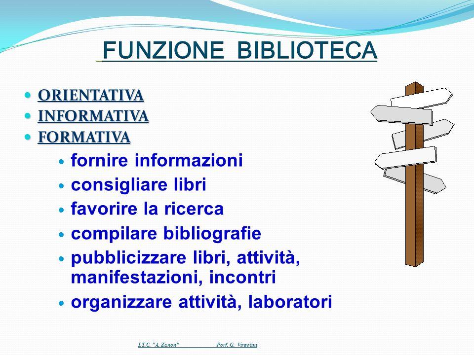FUNZIONE BIBLIOTECA fornire informazioni consigliare libri