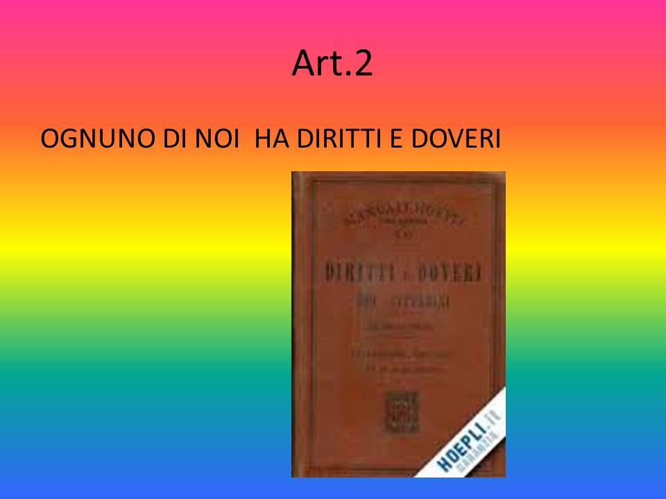 Art.2 OGNUNO DI NOI HA DIRITTI E DOVERI