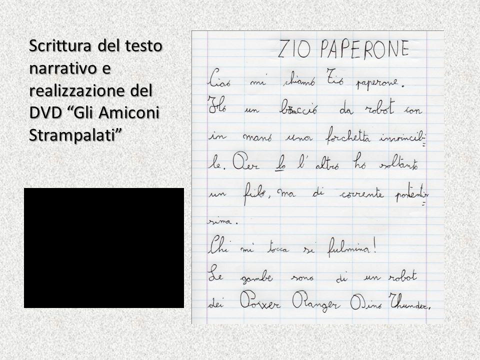 Scrittura del testo narrativo e realizzazione del DVD Gli Amiconi Strampalati