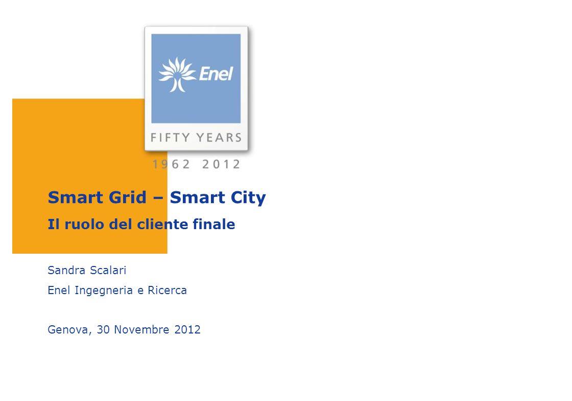 Smart Grid – Smart City Il ruolo del cliente finale Sandra Scalari