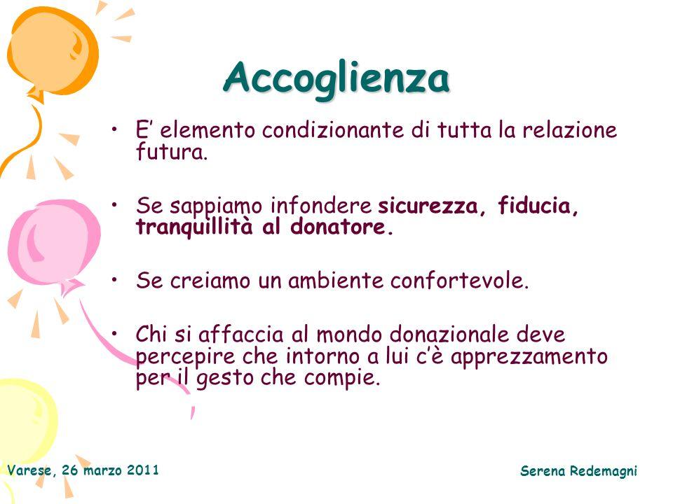 Accoglienza E' elemento condizionante di tutta la relazione futura.