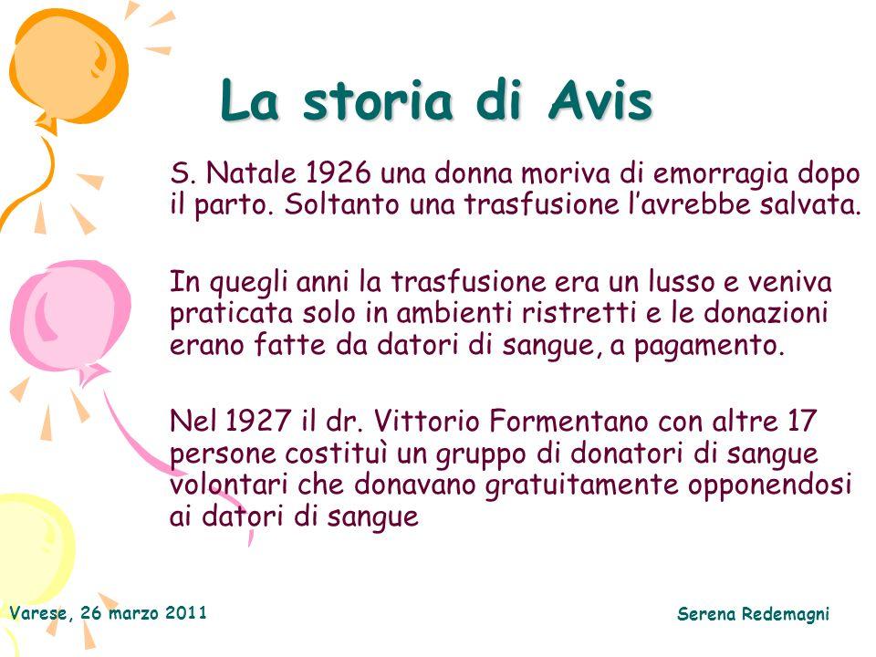 La storia di Avis S. Natale 1926 una donna moriva di emorragia dopo il parto. Soltanto una trasfusione l'avrebbe salvata.