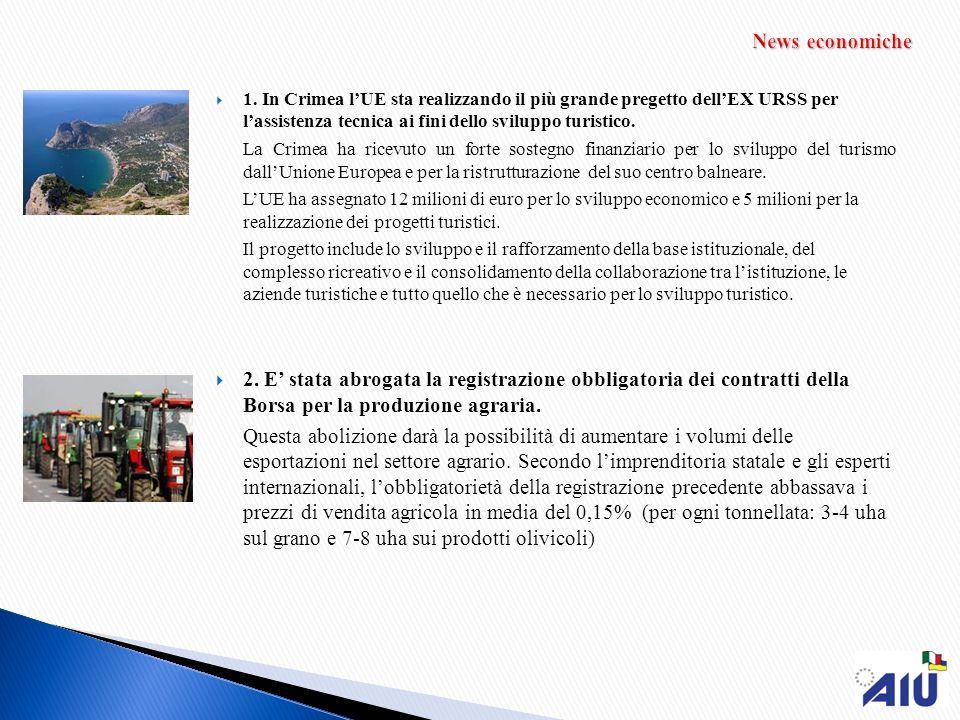 News economiche 1. In Crimea l'UE sta realizzando il più grande pregetto dell'EX URSS per l'assistenza tecnica ai fini dello sviluppo turistico.