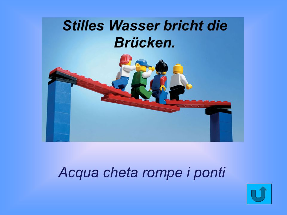 Stilles Wasser bricht die Brücken.
