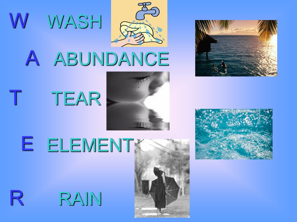 W WASH A ABUNDANCE T TEAR E ELEMENT R RAIN