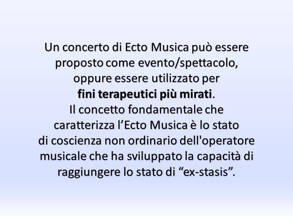 Un concerto di Ecto Musica può essere proposto come evento/spettacolo,