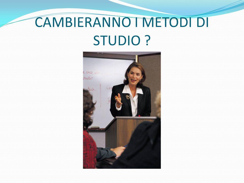 CAMBIERANNO I METODI DI STUDIO