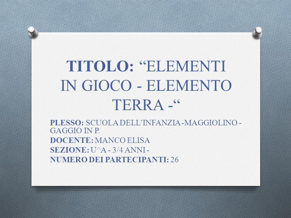 TITOLO: ELEMENTI IN GIOCO - ELEMENTO TERRA -