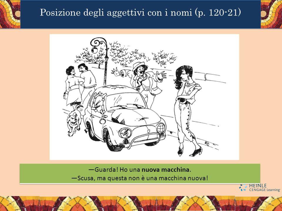 Posizione degli aggettivi con i nomi (p. 120-21)