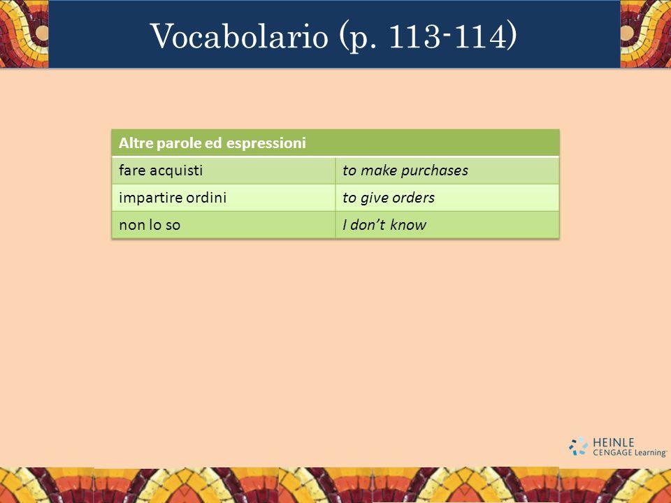 Vocabolario (p. 113-114) Altre parole ed espressioni fare acquisti