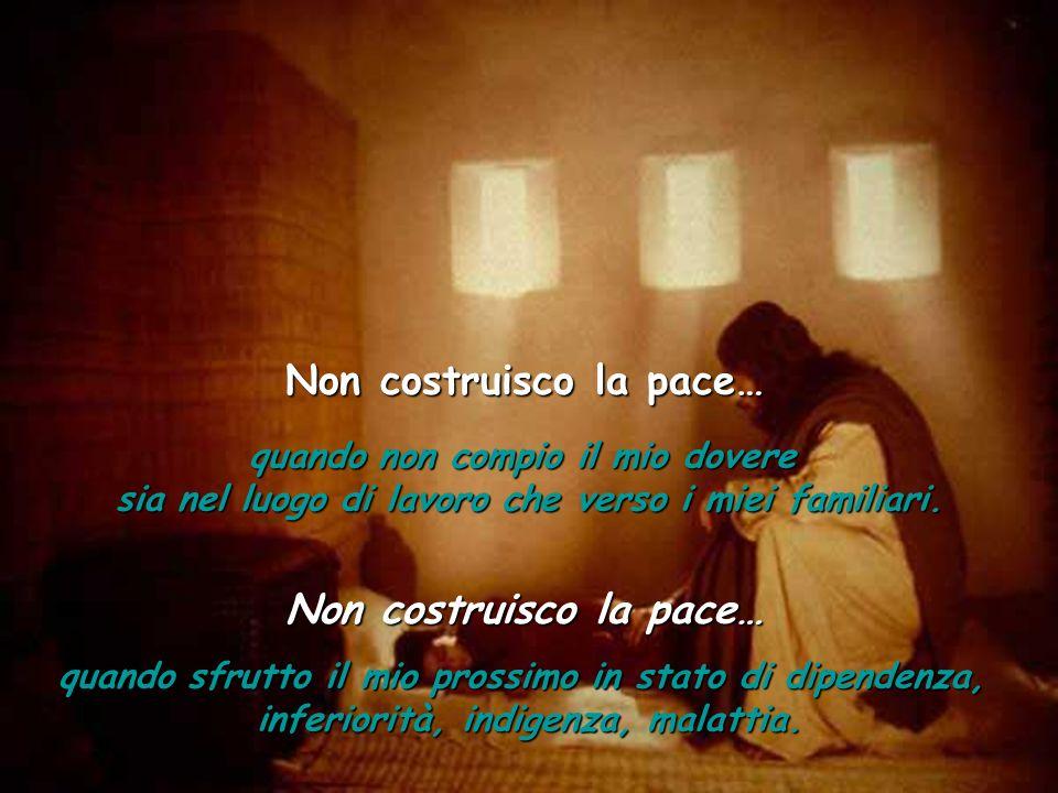 Non costruisco la pace… Non costruisco la pace…