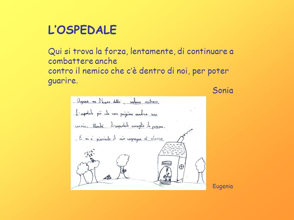 L'OSPEDALE Qui si trova la forza, lentamente, di continuare a combattere anche. contro il nemico che c'è dentro di noi, per poter guarire.
