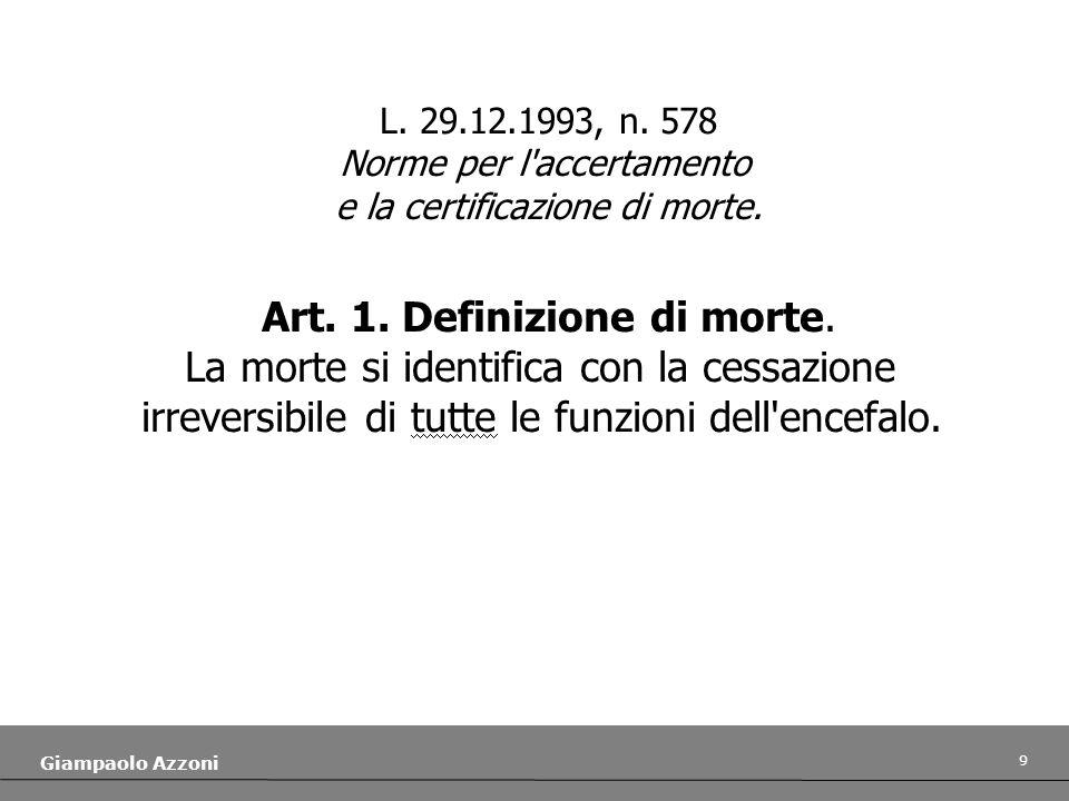 Art. 1. Definizione di morte. La morte si identifica con la cessazione