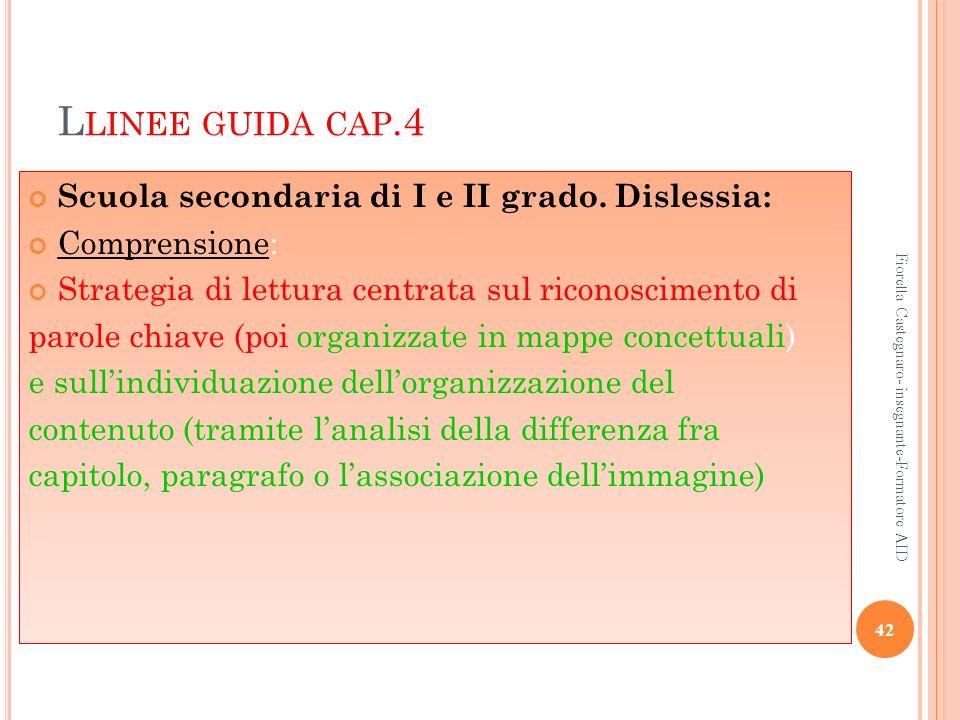 Llinee guida cap.4 Scuola secondaria di I e II grado. Dislessia: