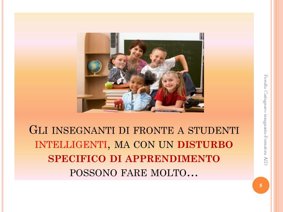 Gli insegnanti di fronte a studenti intelligenti, ma con un disturbo specifico di apprendimento possono fare molto…