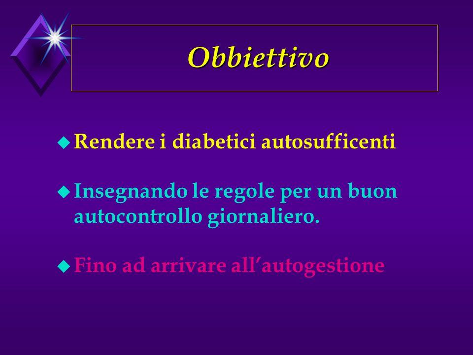 Obbiettivo Rendere i diabetici autosufficenti