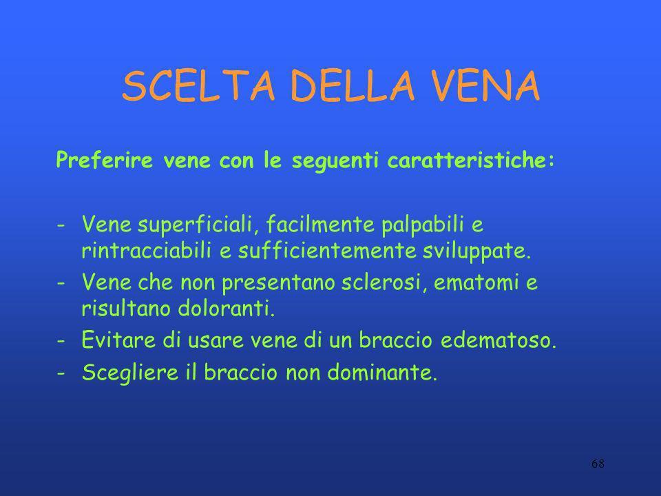 SCELTA DELLA VENA Preferire vene con le seguenti caratteristiche:
