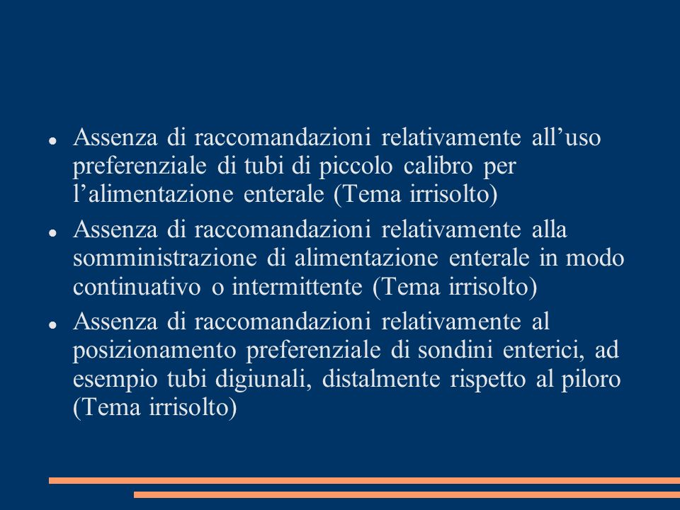 Assenza di raccomandazioni relativamente all'uso preferenziale di tubi di piccolo calibro per l'alimentazione enterale (Tema irrisolto)