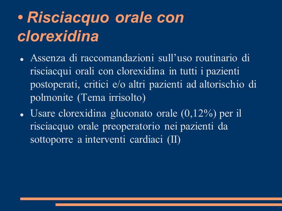 • Risciacquo orale con clorexidina