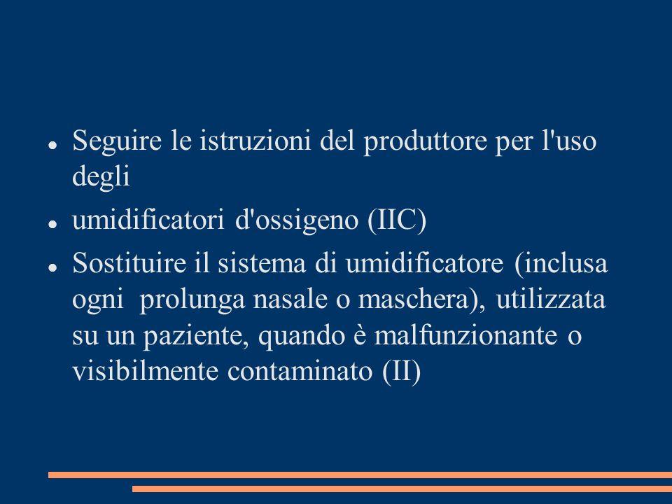 Seguire le istruzioni del produttore per l uso degli