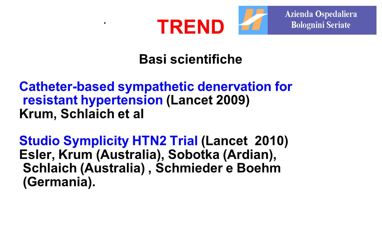 TREND . Basi scientifiche Catheter-based sympathetic denervation for