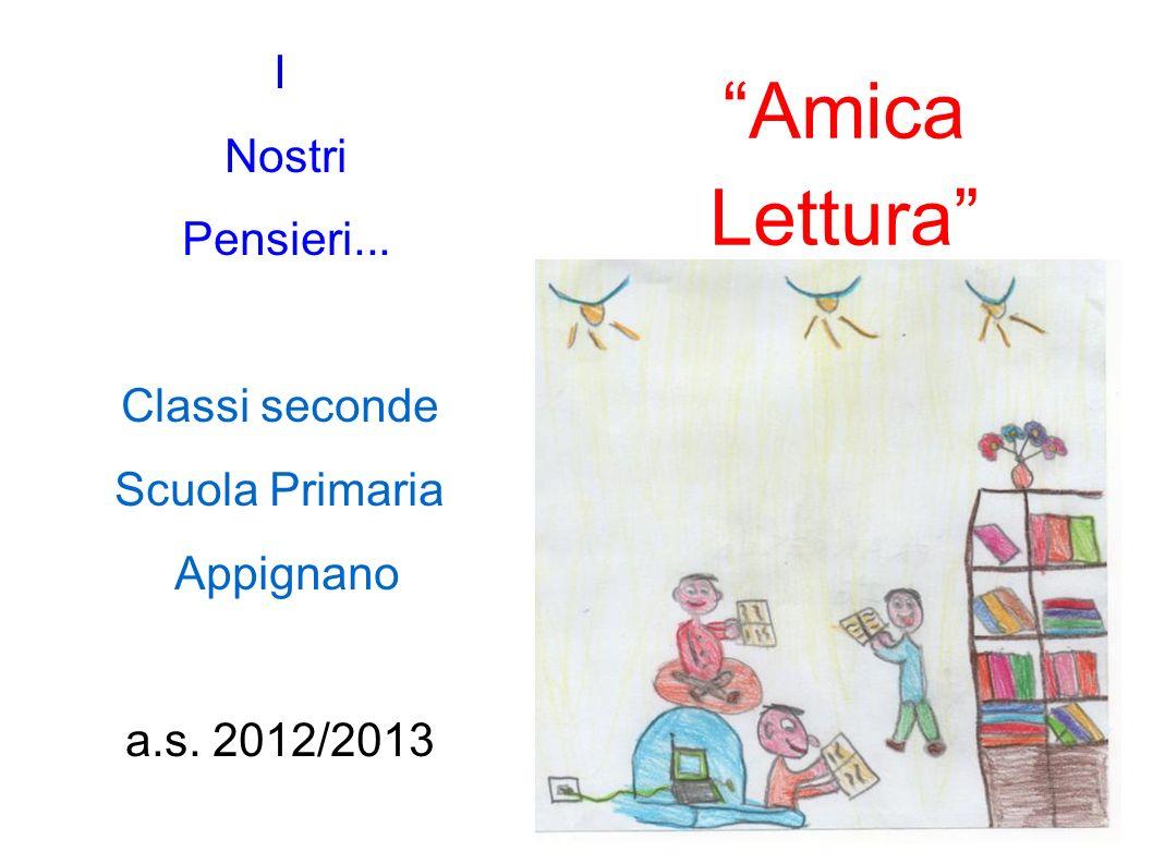 Amica Lettura I Nostri Pensieri... Classi seconde Scuola Primaria