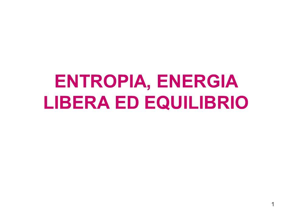 ENTROPIA, ENERGIA LIBERA ED EQUILIBRIO