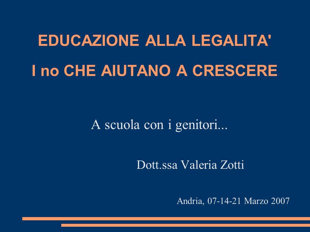 EDUCAZIONE ALLA LEGALITA I no CHE AIUTANO A CRESCERE