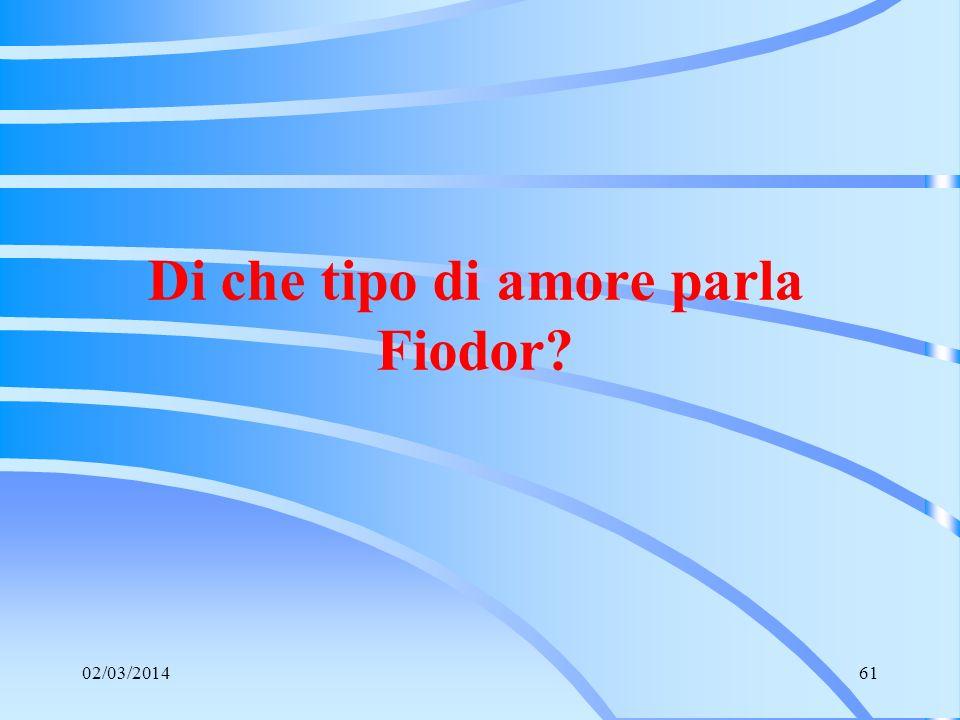 Di che tipo di amore parla Fiodor