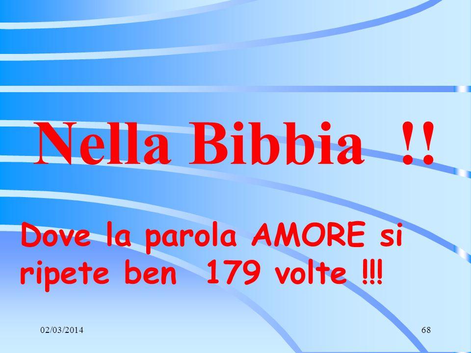 Nella Bibbia !! Dove la parola AMORE si ripete ben 179 volte !!!