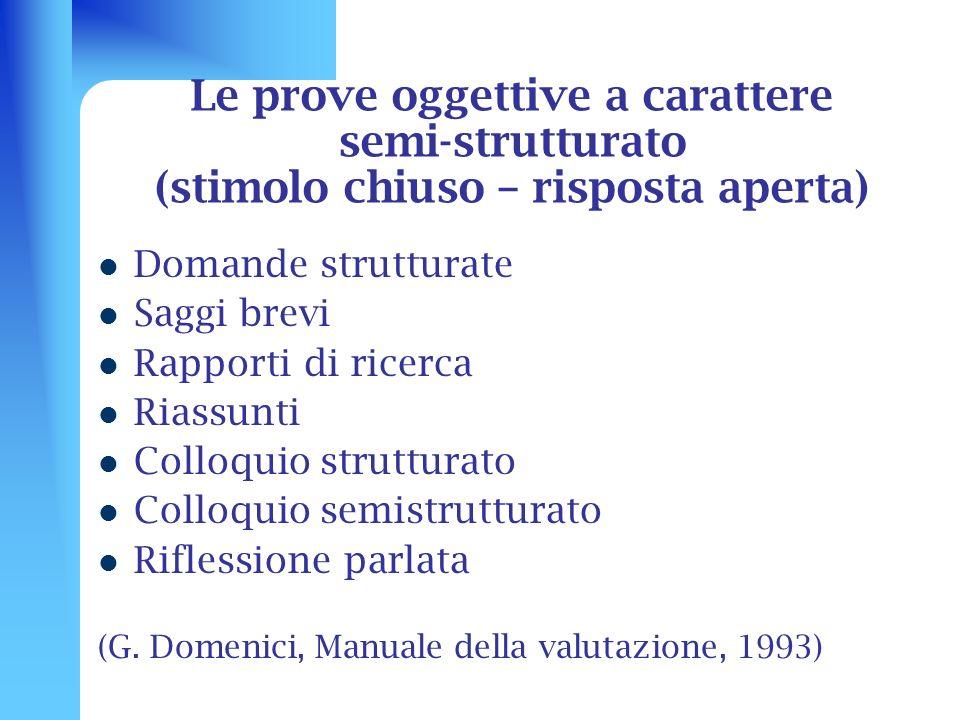 Le prove oggettive a carattere semi-strutturato (stimolo chiuso – risposta aperta)