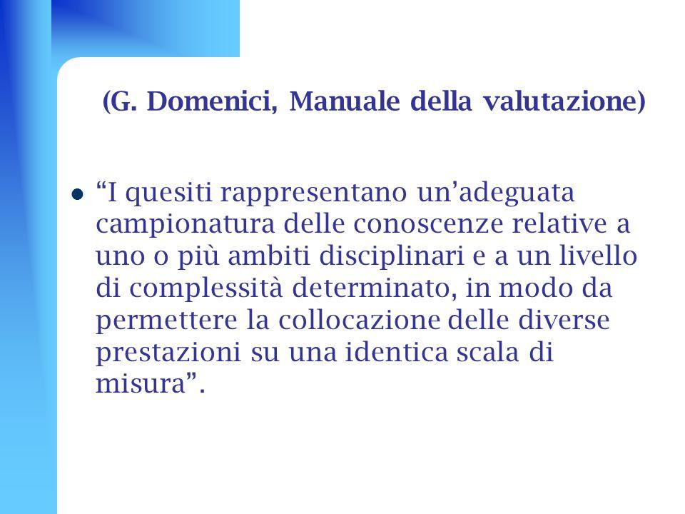 (G. Domenici, Manuale della valutazione)